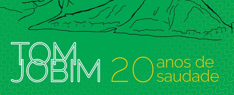 Projeto Tom Jobim, 20 Anos de Saudade