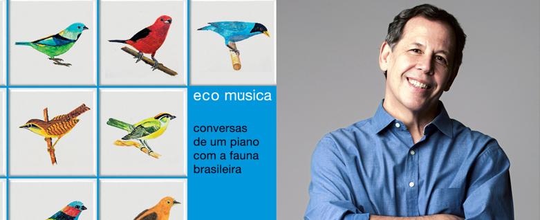 Lançamento do CD EcoMúsica – Conversas de um piano com a fauna brasileira