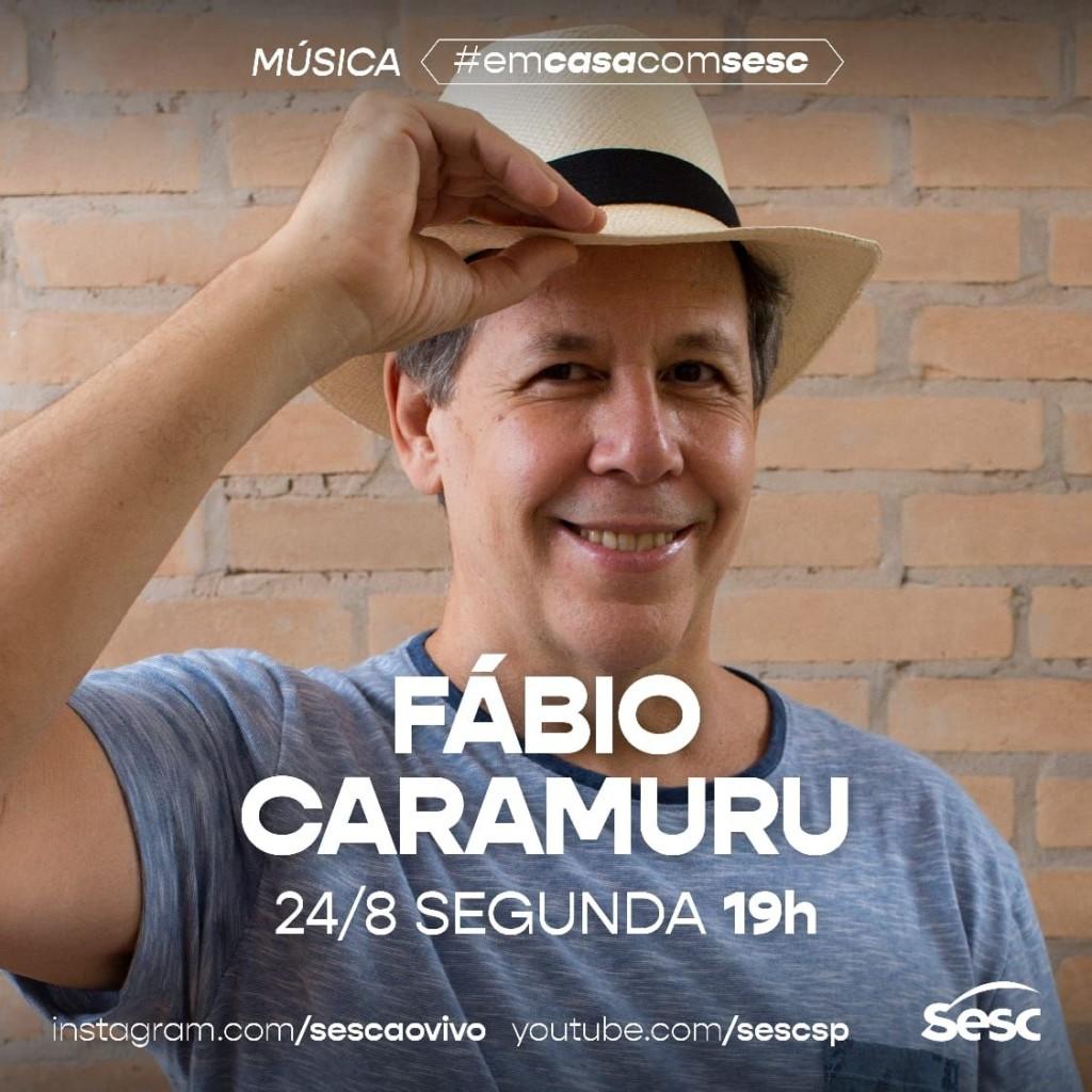 Fábio Caramuru, #emcasacomsesc Fábio Caramuru, Sesc, agosto de 2020